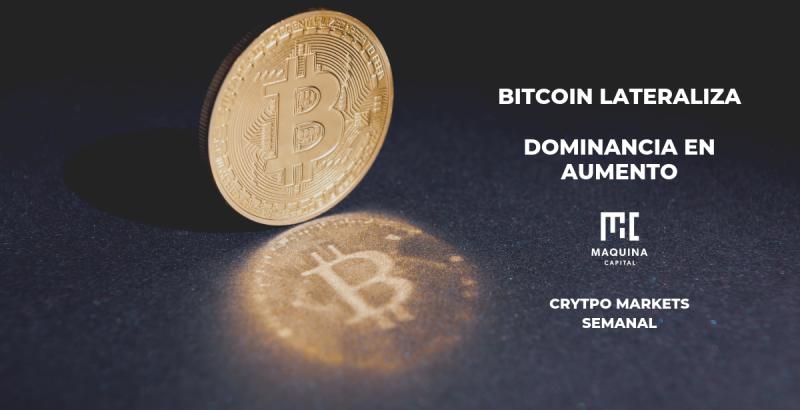 Bitcoin Lateraliza - Dominancia en Aumento